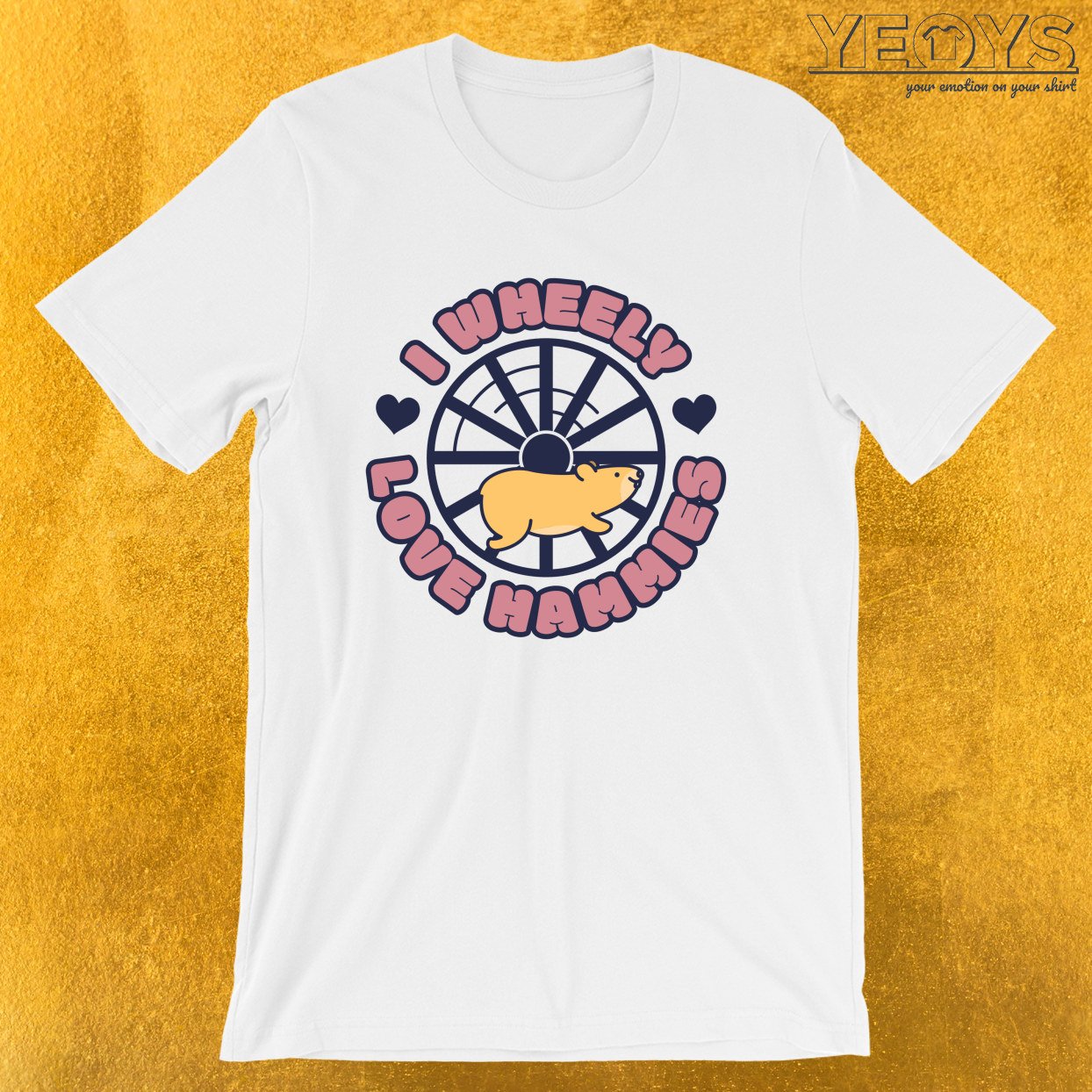 I Wheely Love Hammies – Hamster pun Tee