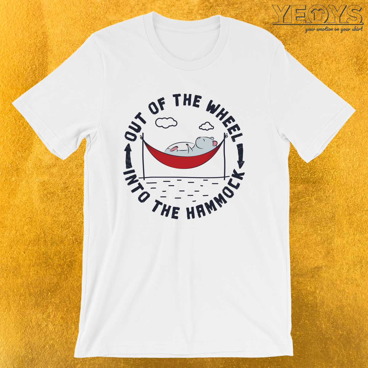 Out Of The Wheel Into The Hammock – Hamster Tee