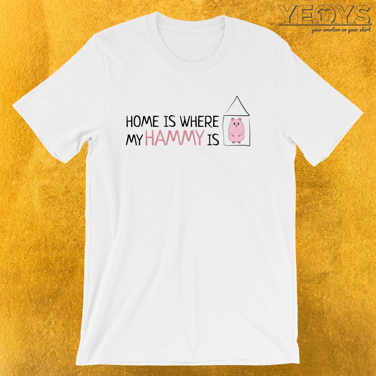 Home Is Where My Hammy Is – Hamster Mom Tee