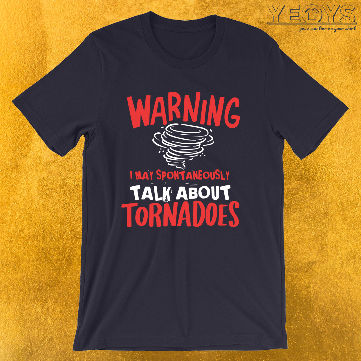 Warning May Talk About Tornadoes – Tornado Storm Chasing Tee