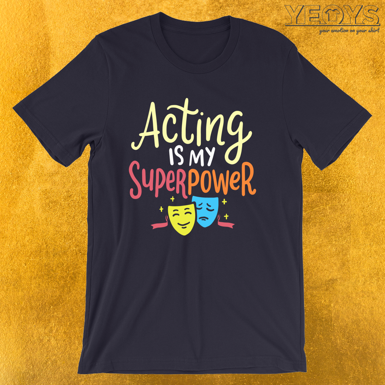 Acting Is My Superpower – Theatre Quotes Tee