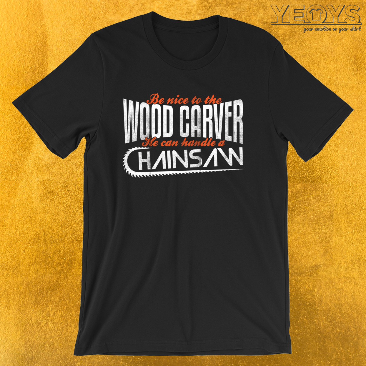 Wood Carver I Can Handle A Chainsaw – Chainsaw Carving Tee