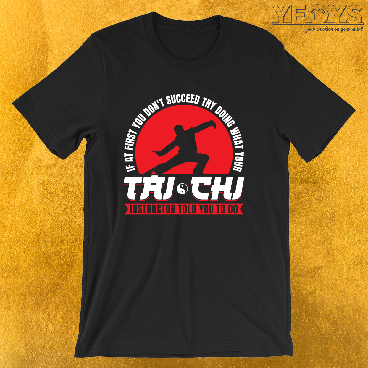 Try What Your Tai Chi Instructor Told You – Tai Chi Chuan Tee