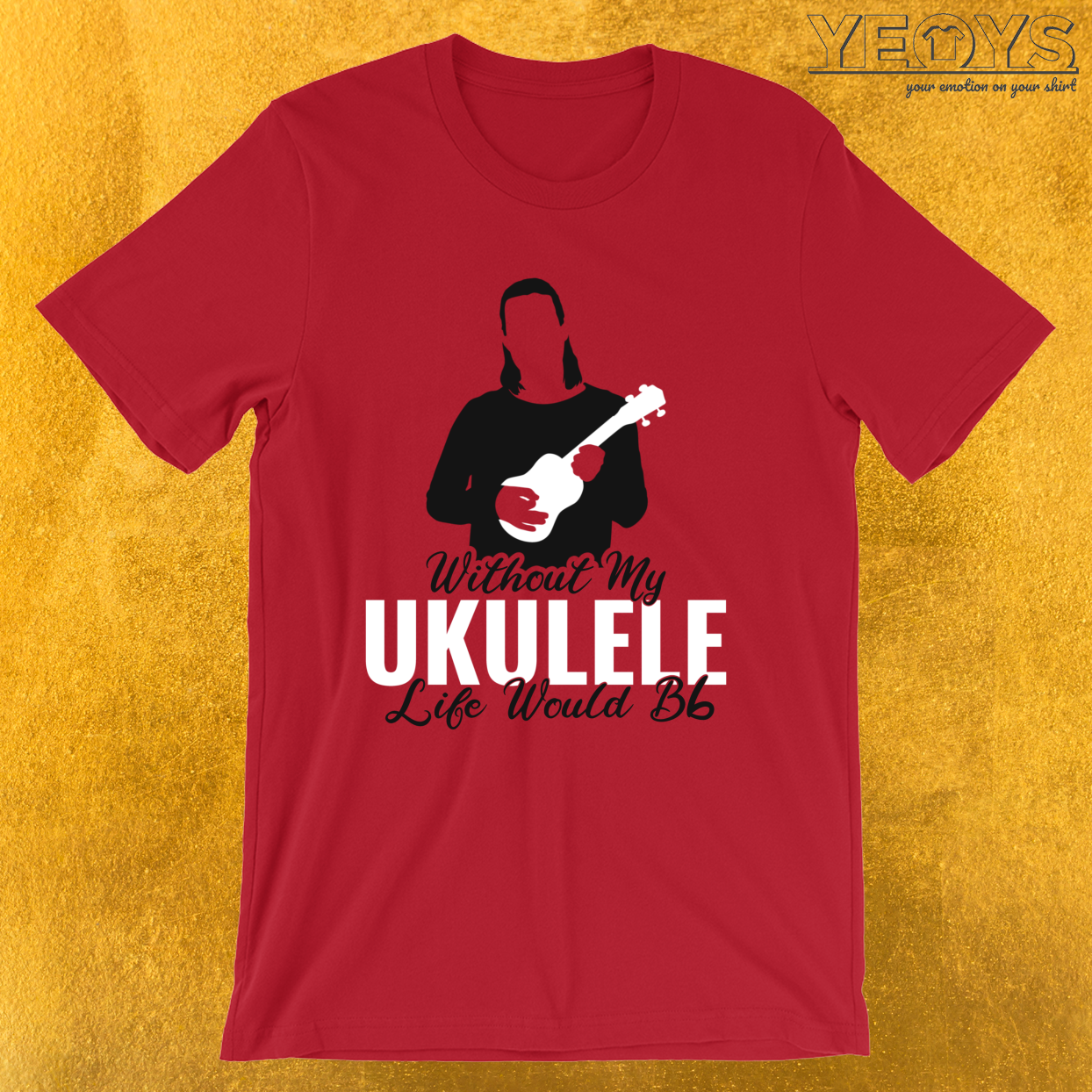 Without My Ukulele Life Would Be Flat – Ukulele Guitar Tee