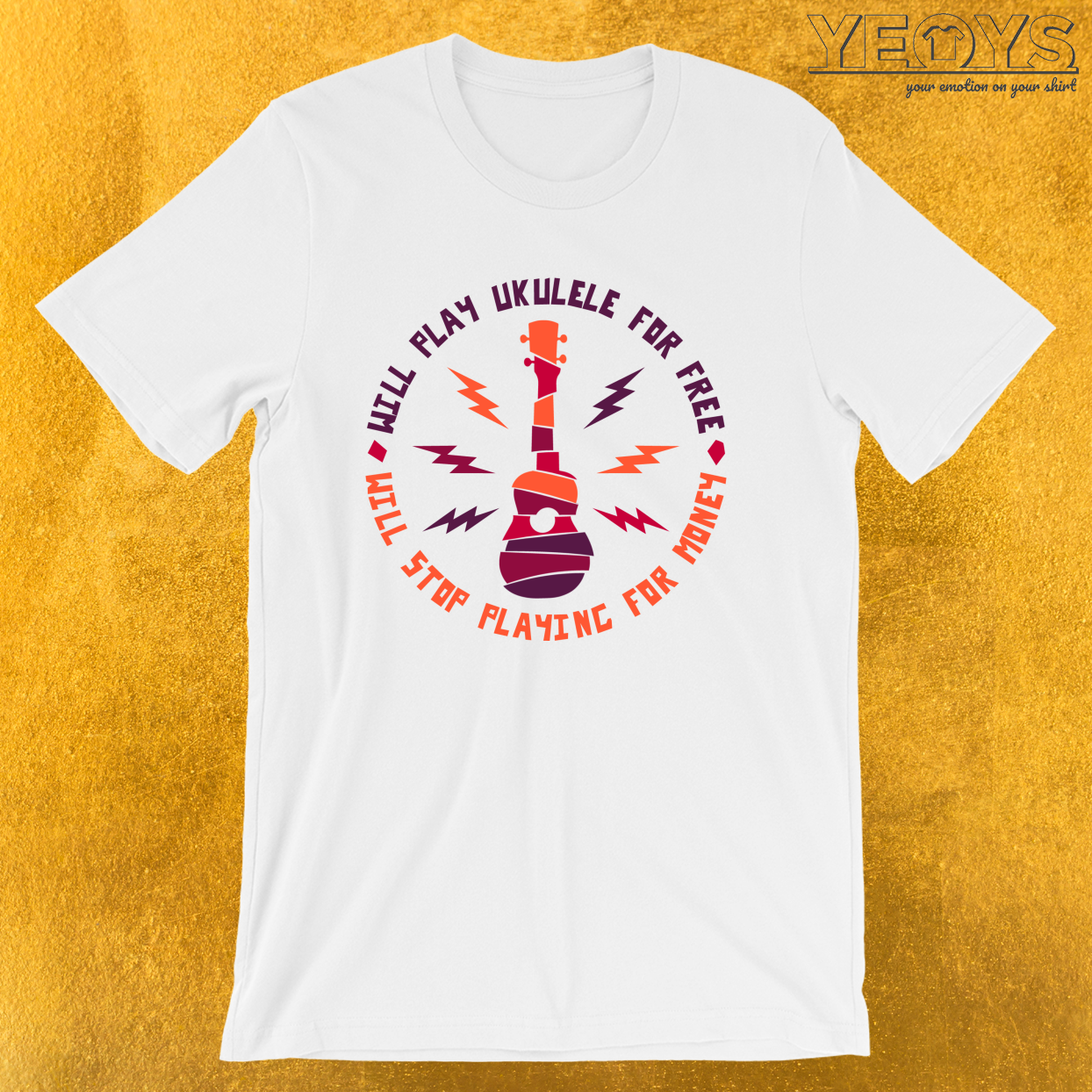 Will Play Ukulele For Free Stop For Money – Ukulele Tee