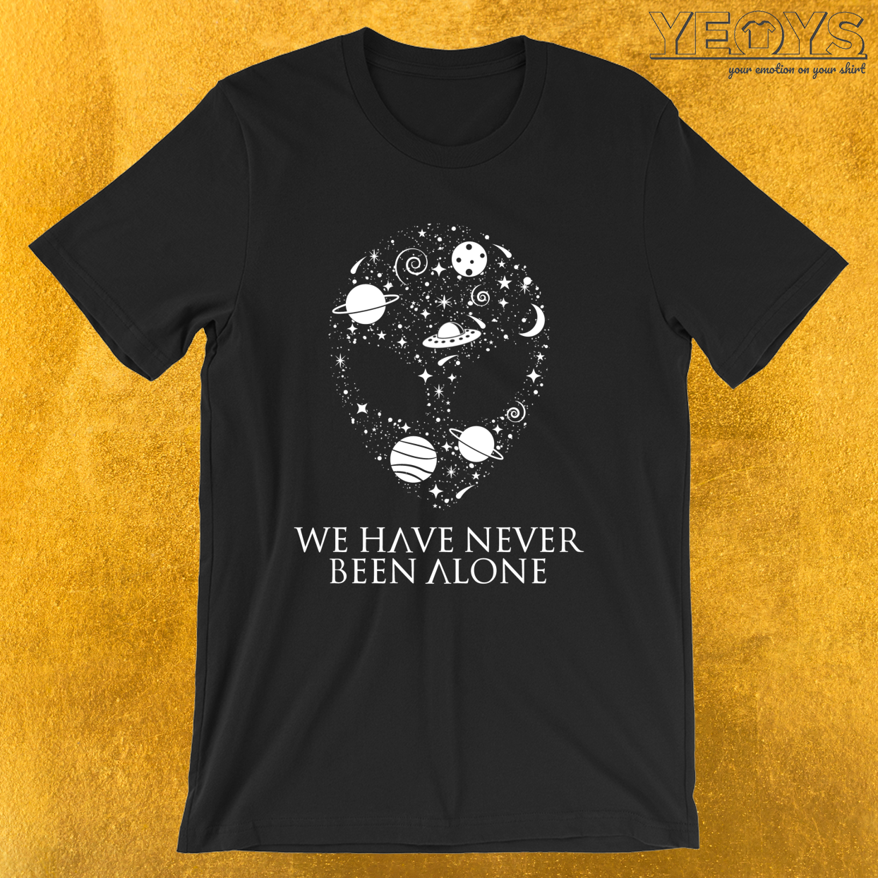 We Have Never Been Alone – Funny Ancient Aliens Tee