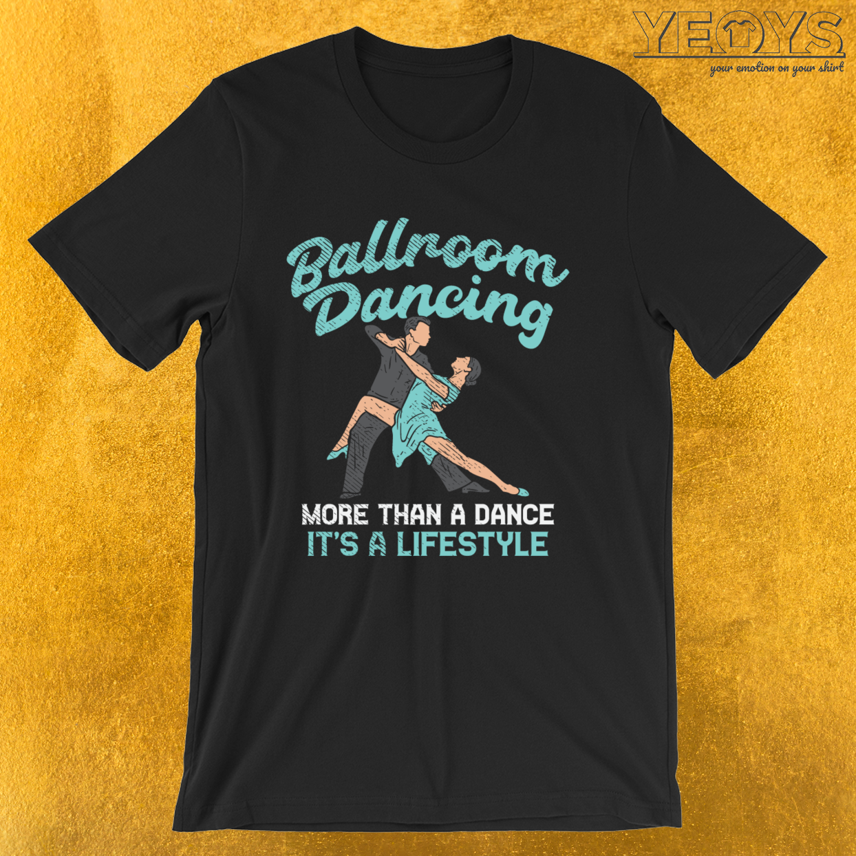 Ballroom Dancing More Than A Dance – Dancer Tee