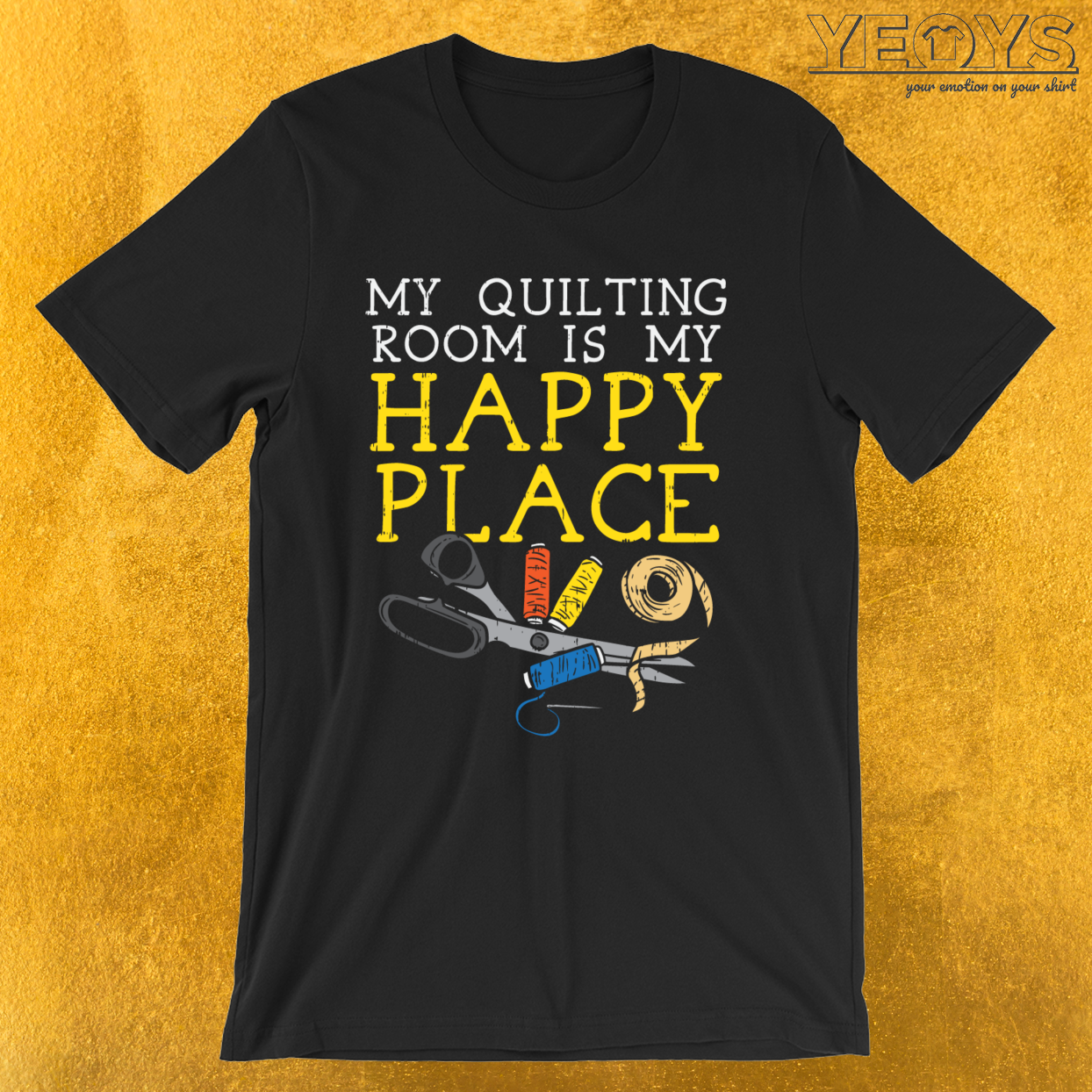 My Quilting Room Is My Happy Place – Quilting Tee