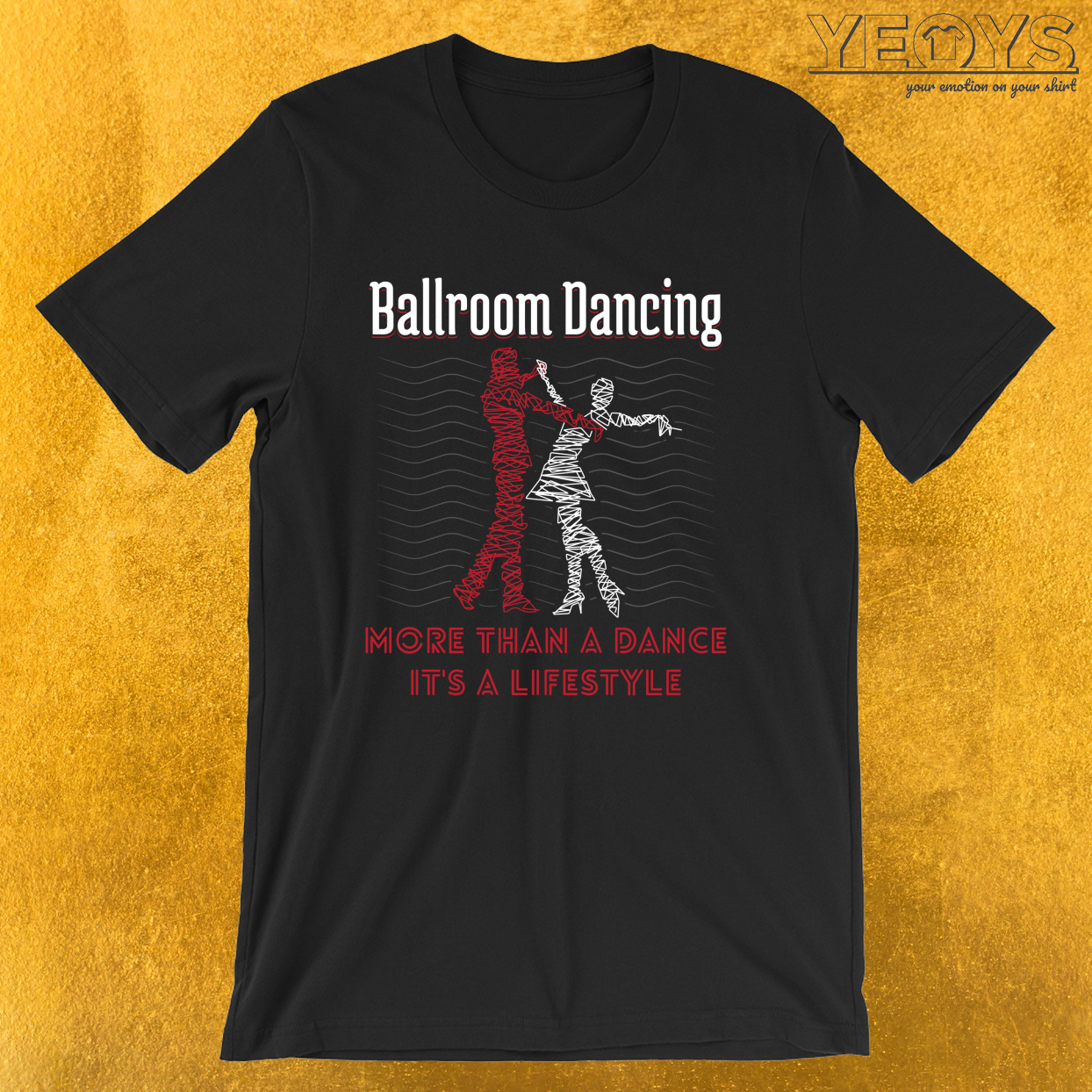 Ballroom Dancing More Than A Dance – Ballroom Dance Tee