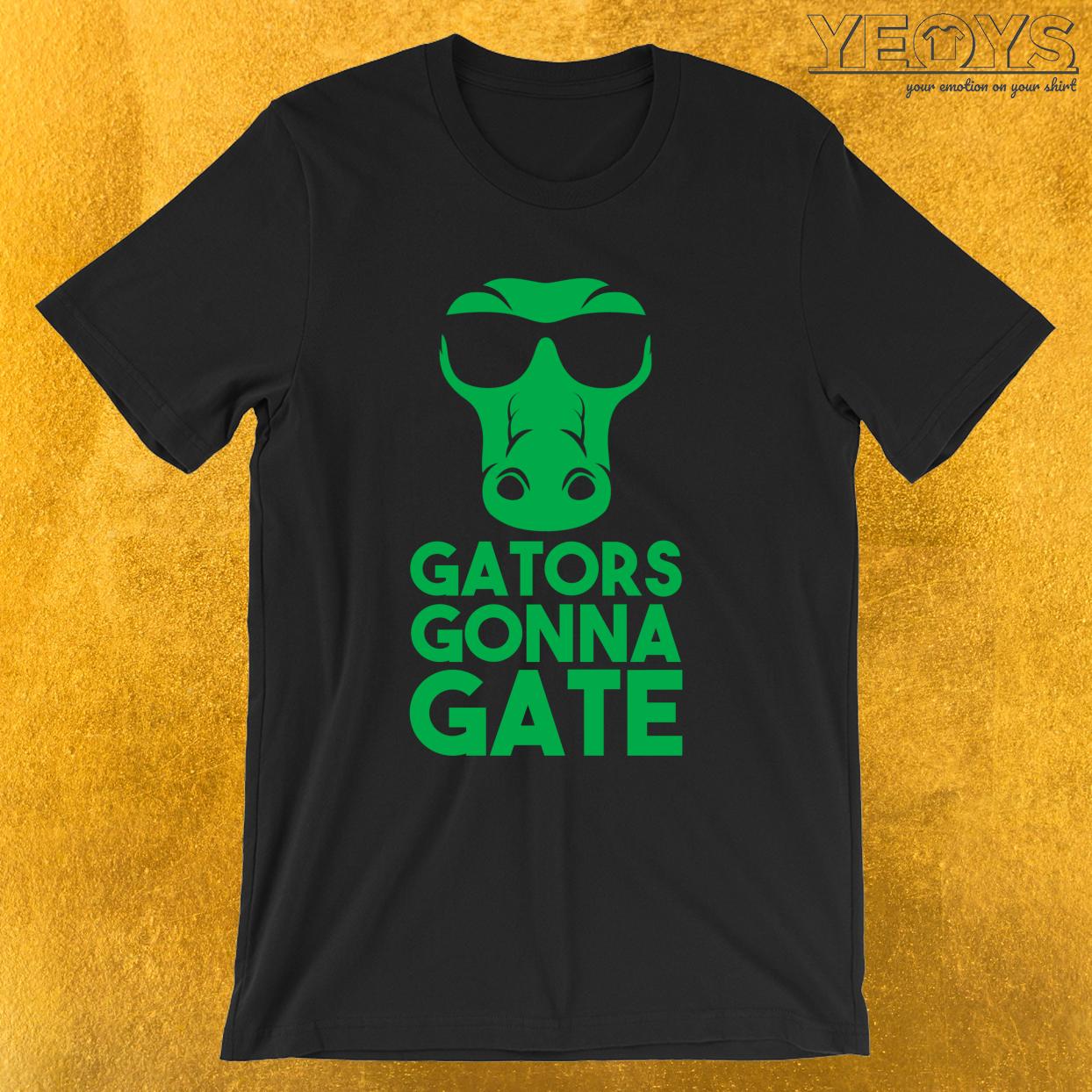 Gators Gonna Gate – Reptile Party Alligator Tee