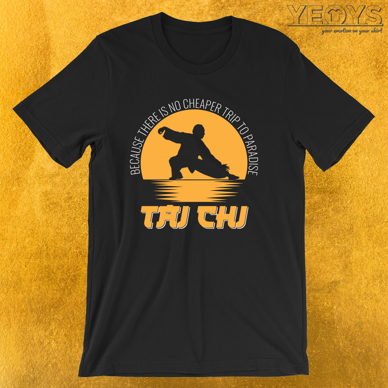 Tai Chi No Cheaper Trip To Paradise – Tai Chi Instruction Tee