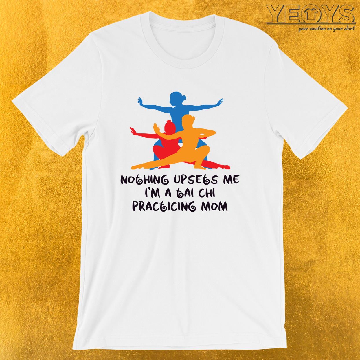 I'm A Tai Chi Practicing Mom – Tai Chi Chuan Tee