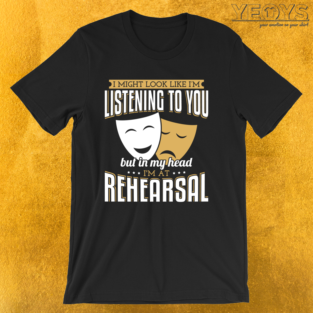 But In My Head I'm At Rehearsal – Acting & Theatre Quotes Tee