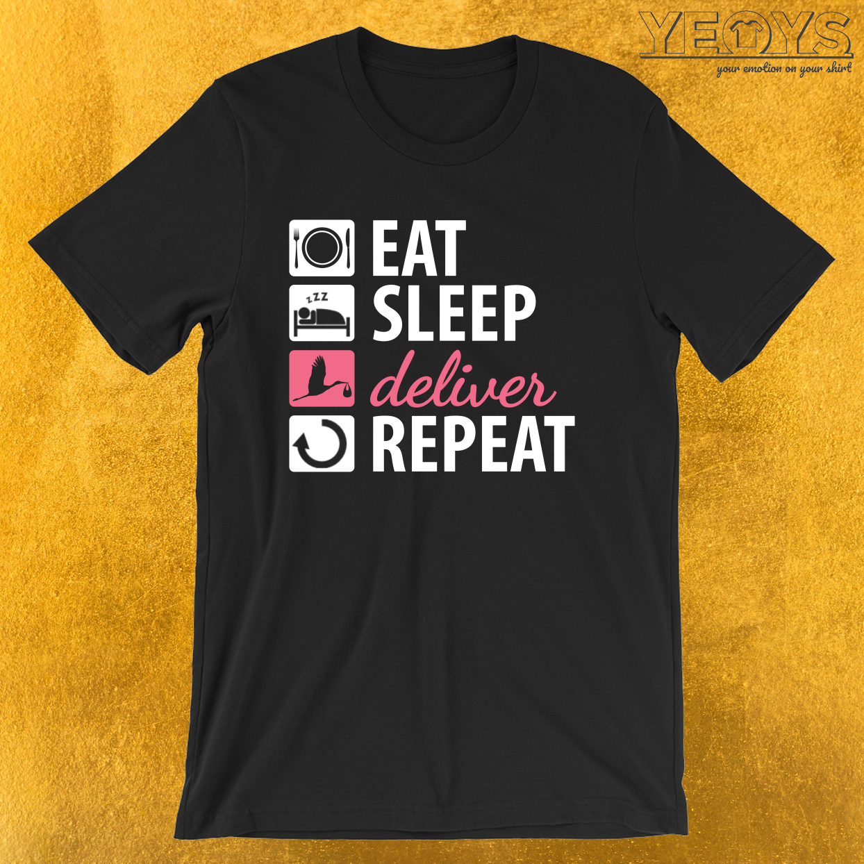 Eat Sleep Deliver Repeat – Labor And Delivery Nurse Tee