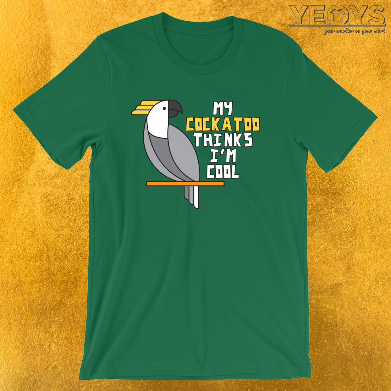 My Cockatoo Thinks I'm Cool – Funny Parrot Cockatoo Tee