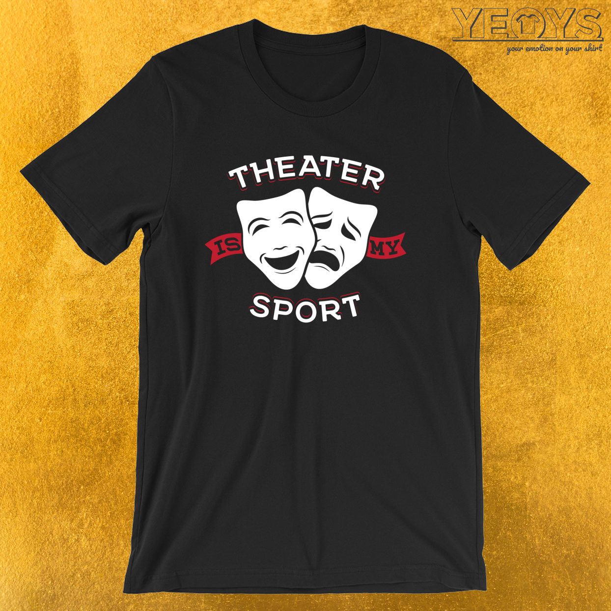 Theatre Is My Sport – Rama Nerd Theater Lover Theatre Tee