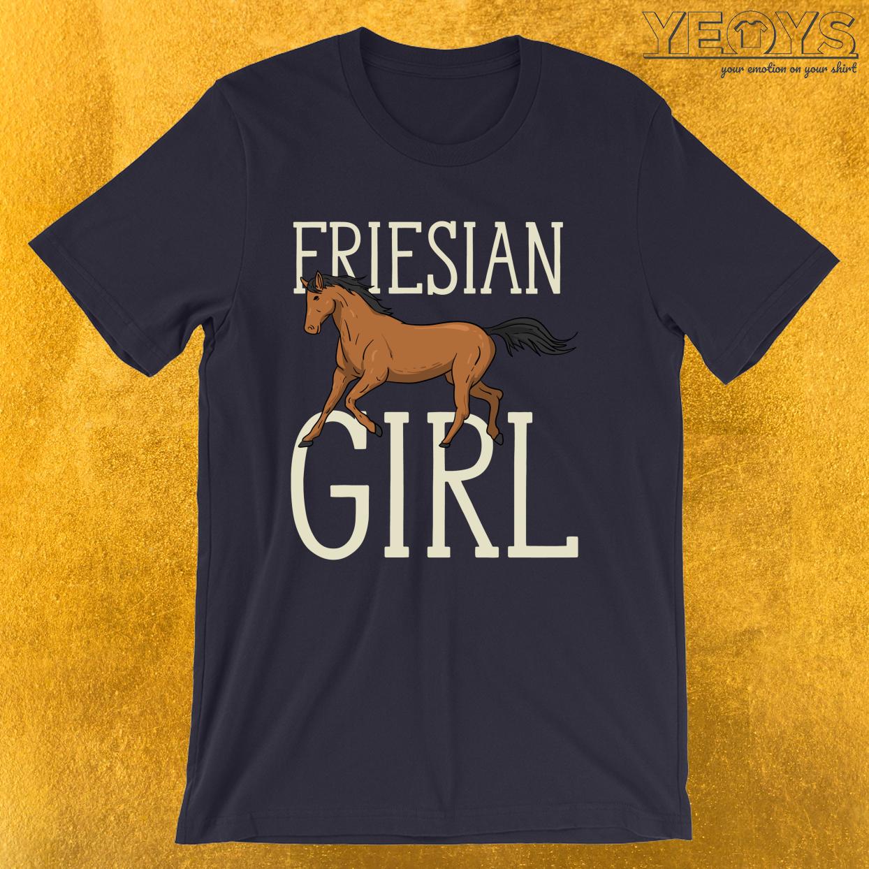 Friesian Girl – Horse Girl Tee