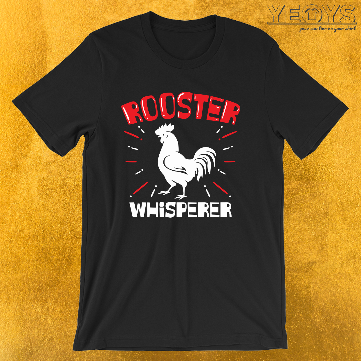 Rooster Whisperer – Chicken Farmers Tee
