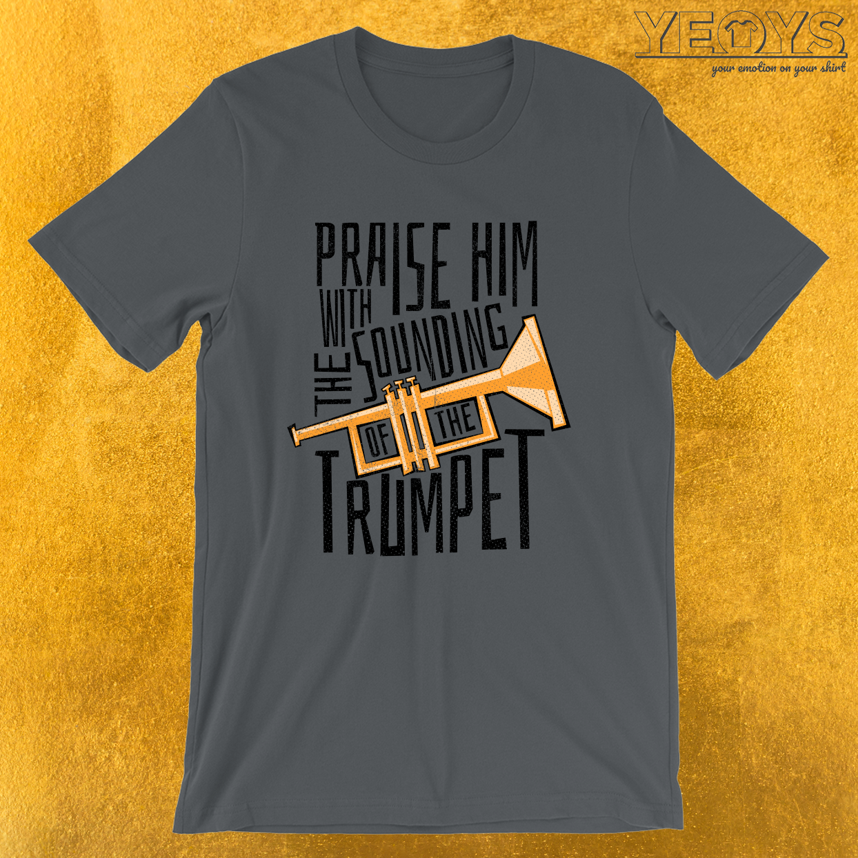 Praise Him With The Sounding Of The Trumpet – Trumpet Tee