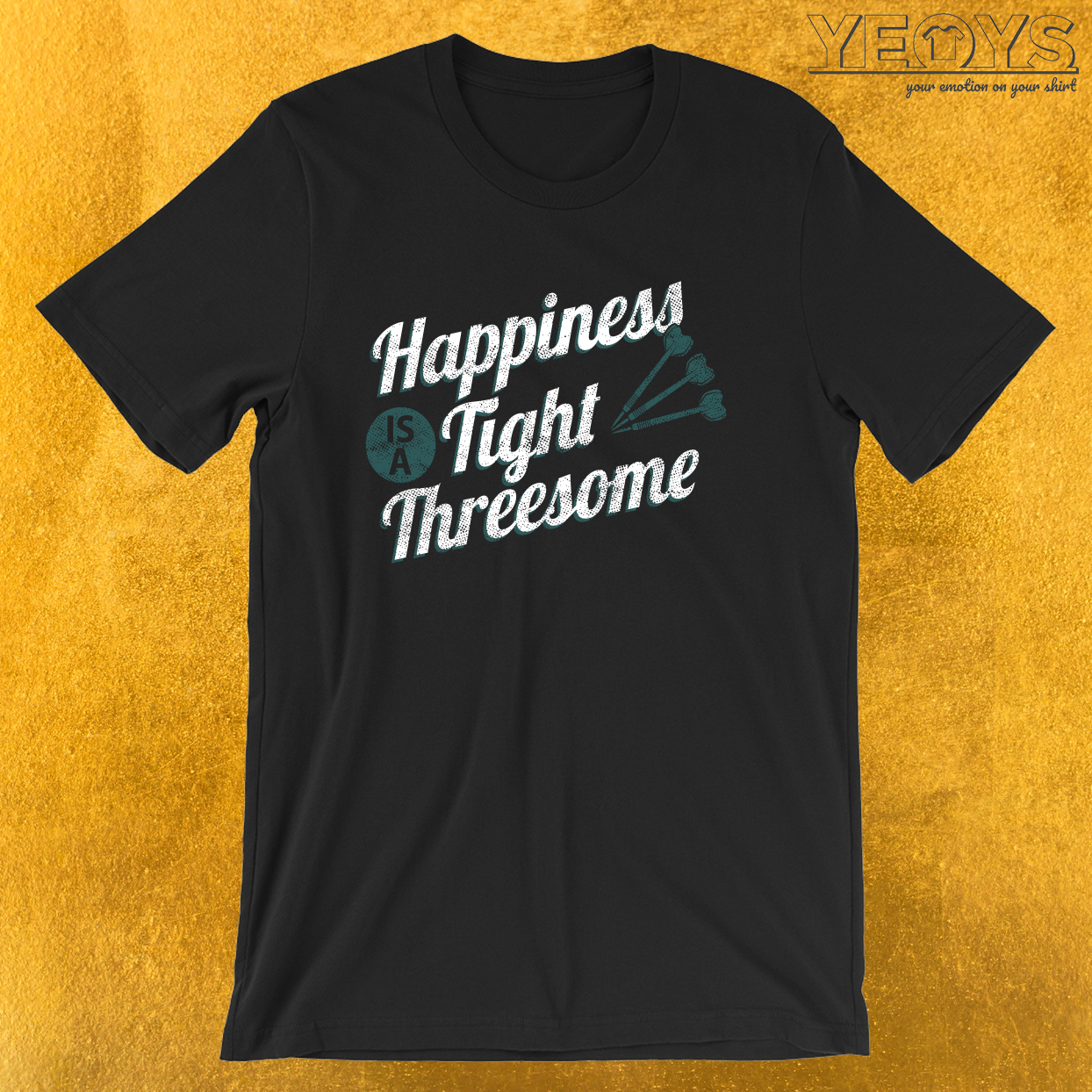 Happiness Is A Tight Threesome – Darts & Bullseye Tee