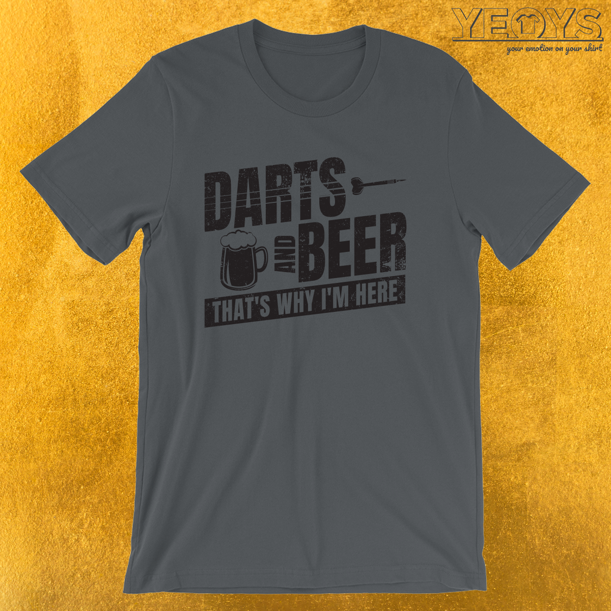 Darts And Beer That's Why I'm Here – Darts & Beer Tee