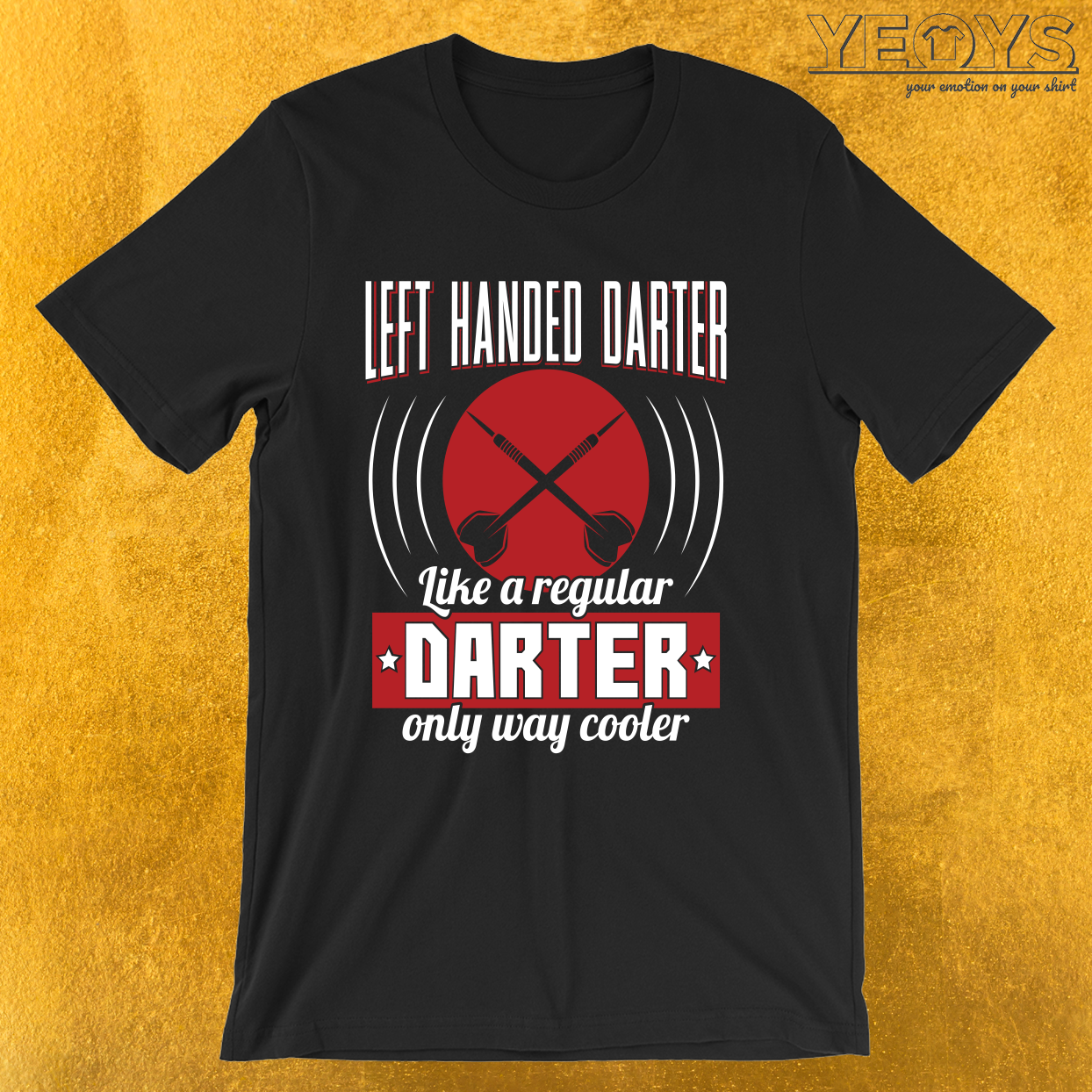 Left Handed Darter Like A Regular Only Cooler – Left Handed Darter Tee