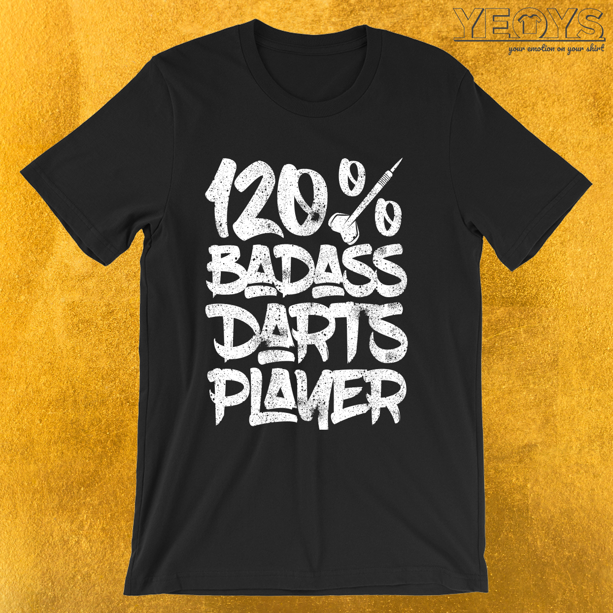 120% Badass Darts Player – Darts & Bullseye Tee
